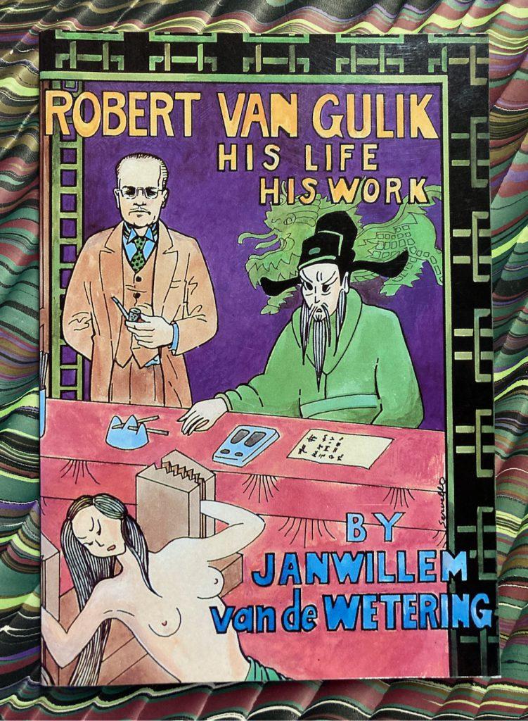 Janwillem van de Wetering, Robert van Gulik His Life His Work, 1998, inscribed by the author